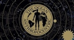 The Ocean - Anthropocentric